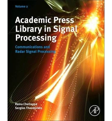 Download [(Academic Press' Library in Signal Processing: Communications and Radar Signal Processing)] [Author: Dr. Sergios Theodoridis] published on (October, 2013) ebook
