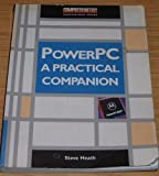 The PowerPC : A Practical Companion, Heath, Steve, 0750618019