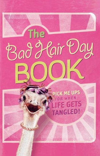 The Bad Hair Day Book: Pick Me Ups for When Life Gets Tangled pdf epub