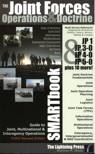 (The Joint Forces Operations & Doctrine SMARTbook: Guide to Joint, Multinational, and Interagency Operations (3rd Revised Edition) by Norman M. Wade (2012-08-02))