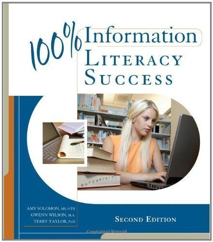 100% Information Literacy Success by Solomon, Amy, Wilson, Gwenn, Taylor, Terry 2nd (second) Edition [Paperback(2011)]
