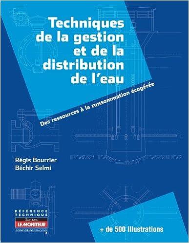 Read Techniques de la gestion et de la distribution de l'eau: Des ressources à la consommation écogérée epub, pdf