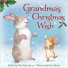 Grandma's Christmas Wish: Helen Foster James, Petra Brown