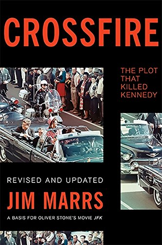 Crossfire: The Plot That Killed Kennedy Paperback – October 22, 2013 Jim Marrs Basic Books 0465031803 Hoaxes & Deceptions