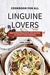"""""""Cookbook for All Linguine Lovers"""" is the book that you must buy now and add to your collection. But why? Because in this book you have original, tasty and simple Linguine recipes that everyone can make. Are you are a pasta lover but don't ha..."""