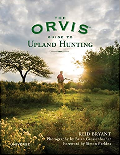 1b6f3eb66581c The Orvis Guide to Upland Hunting: Reid Bryant, Brian Grossenbacher, Simon  Perkins, The Orvis Company: 9780789327741: Amazon.com: Books