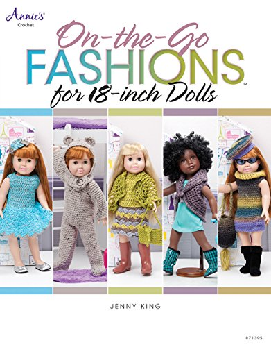 - On-the-Go Fashions for 18-Inch Dolls (Annie's Crochet Book 871395)