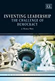 img - for Inventing Leadership: The Challenge of Democracy (New Horizons in Leadership Studies series) book / textbook / text book