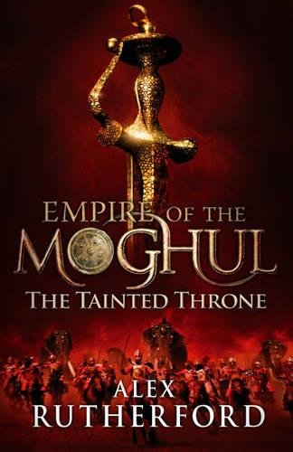 Empire of the Moghul: The Tainted Throne (Empire of the Moghul 4) pdf