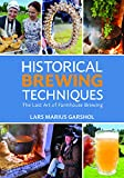 Historical Brewing Techniques: The Lost Art of