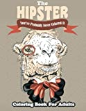 The Hipster Coloring Book For Adults: You've Probably Never Colored It: Volume 34 (Sacred Mandala Designs and Patterns Coloring Books for Adults)