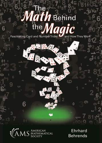 (The Math Behind the Magic: Fascinating Card and Number Tricks and How They)