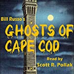 The Ghosts of Cape Cod | Bill Russo