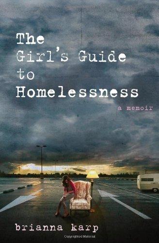 The Girl's Guide to Homelessness: A Memoir