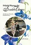 Helpful Rhymes for Senior Times, Howard R. Stewart, 1477279784