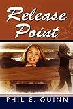 Release Point, Phil E. Quinn, 0985118423