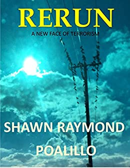 Rerun: A New Face of Terrorism (A Special Agent Michael Poe Novel Book 1) by [Poalillo, Shawn Raymond]