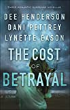 The Cost of Betrayal: Three Romantic Suspense Novellas by  Dee Henderson in stock, buy online here