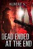 Mystery, Thriller & Suspense: Dead ended at the end Comspiracies: Police Procedurals( Psychological SPECIAL FREE BOOK INCLUDED)  (thriller, suspense, jealousy, ... police, murder, dark, conspiracy    1) by  Albert  S in stock, buy online here