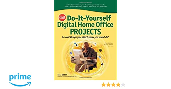 CNET Do It Yourself Digital Home Office Projects: 24 Cool Things You Didnu0027t  Know You Could Do!: Sally Slack: Amazon.com: Books