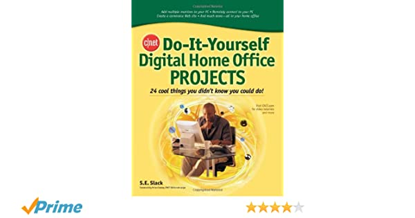 Cnet do it yourself digital home office projects 24 cool things you cnet do it yourself digital home office projects 24 cool things you didnt know you could do sally slack amazon books solutioingenieria Images