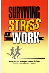 Surviving Stress at Work: How 4,000 G.E. Managers Learned to Cope Paperback