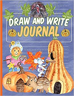 Thanksgiving Draw And Write Journal Notebook Half Drawing Space Half Dotted Lined Writing Paper Notebook For Kid Boys And Girls Thankful Thoughts Vol 2 Best Trendy Choices Holiday Keepsake Planners 9781704326948