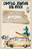 Camping Journal Logbook, North Dakota: The Ultimate Campground RV Travel Log Book for Logging Family Adventures and trips at campgrounds and campsites (6 x9) 145 Guided Pages