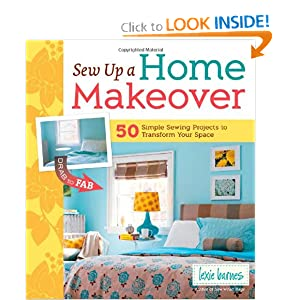 Sew Up a Home Makeover: 50 Simple Sewing Projects to Transform Your Space Lexie Barnes