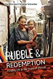 Rubble and Redemption, Christian Schneider and Christine Schneider, 1903689783