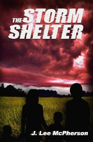 The Storm Shelter by [McPherson, J. Lee]