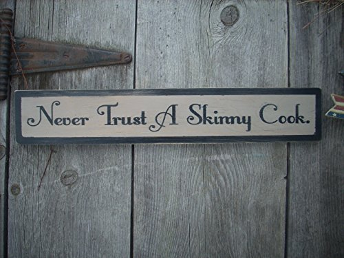 Painted Wood Sign Never Trust a Skinny Cook ()