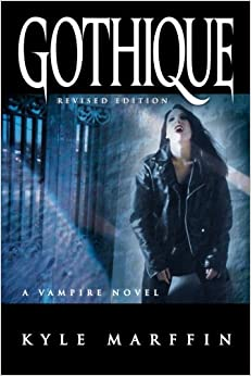 Gothique: A Vampire Novel (The New Revised Edition)
