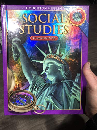- Houghton Mifflin Social Studies: Student Edition Grade 3 Communities 2008