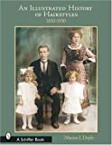 img - for An Illustrated History of Hairstyles: 1830-1930 by Marian I. Doyle (2003-05-01) book / textbook / text book