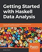 Getting Started with Haskell Data Analysis Front Cover