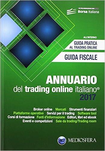50f8b05c65 Amazon.it: Annuario del trading online italiano 2017 - Andrea Fiorini -  Libri