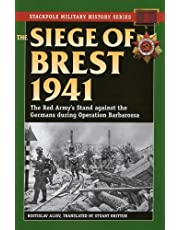 The Siege of Brest 1941: The Red Army's Stand against the Germans during Operation Barbarossa