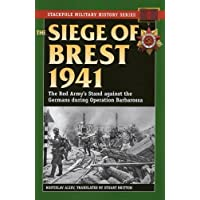 Siege of Brest 1941: The Red Army's Stand Against the Germans During Operation Barbarossa