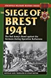 The Siege of Brest 1941: The Red Army's Stand against the Germans during Operation Barbarossa (Stackpole Military History Series)
