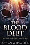 img - for The Blood Debt: Wolf of the North Book 3 (Volume 3) book / textbook / text book