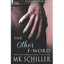 The Other F-Word: 2 (In Other Words) by MK Schiller (2014-04-11)