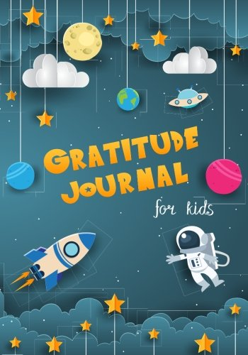 Gratitude Journal for Kids: Boy Space Theme 90 Days Daily Writing Today I am grateful for... Children Happiness Notebook]()