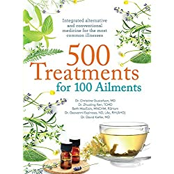 500 Treatments for 100 Ailments: Integrated and Conventional Medicine for the Most Common Illness