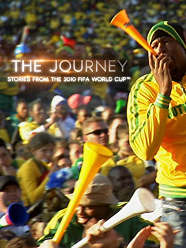 The Journey: Stories from 2010 FIFA World Cup South Africa ()