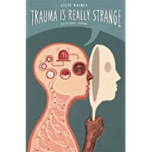 Trauma is Really Strange