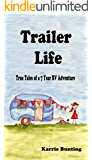 Trailer Life: True Tales of a 7 Year RV Adventure