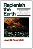 Replenish the Earth, Lewis G. Regenstein, 033401395X
