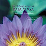 The Art & Science of Raja Yoga: How and Why to Develop Your Magnetism | Swami Kriyananda