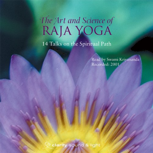 The Art & Science of Raja Yoga: How to Control Your Subconscious Mind